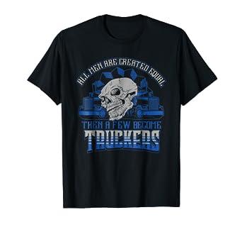 57c87e7f4d865a Amazon.com: Trucker T Shirt - Then A Few Become Truckers - Big Rig ...