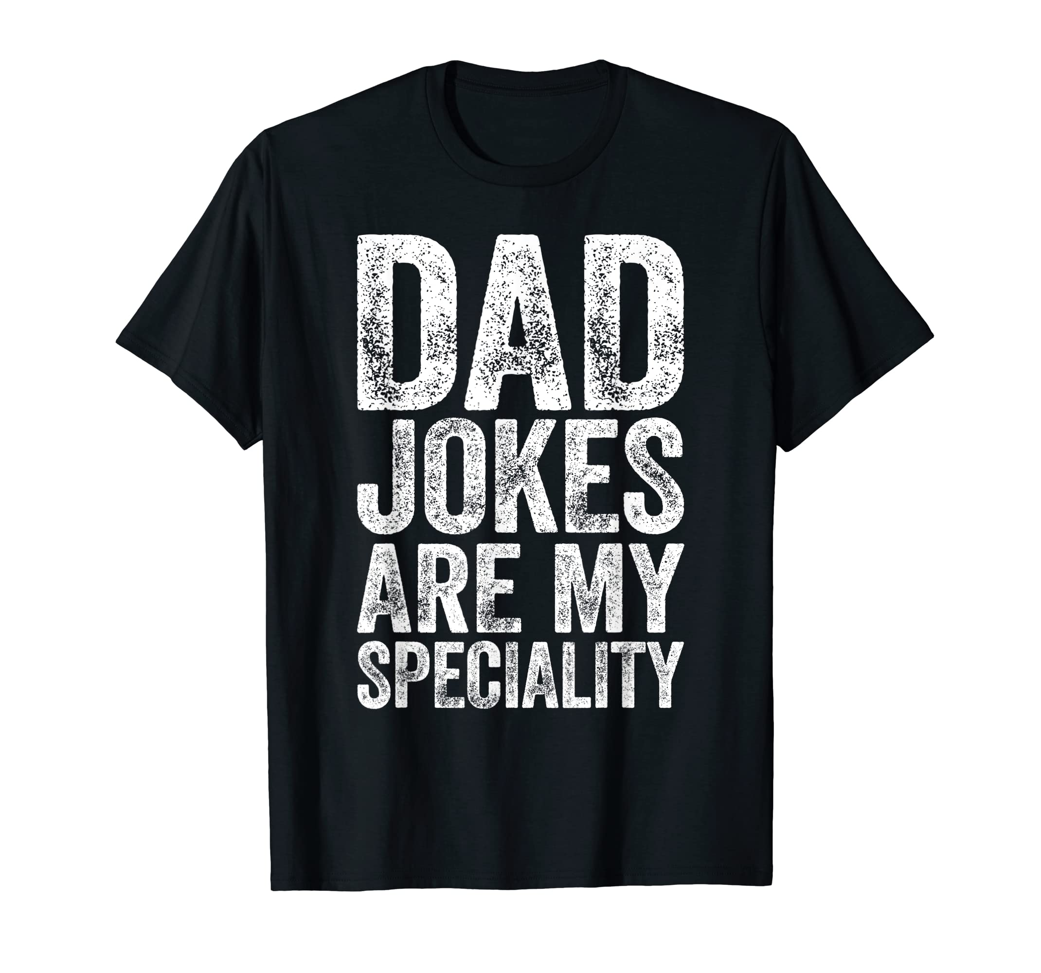 93cc9b9b Amazon.com: Mens Dad Jokes Are My Specialty T-Shirt Father's Day Gift Shirt:  Clothing