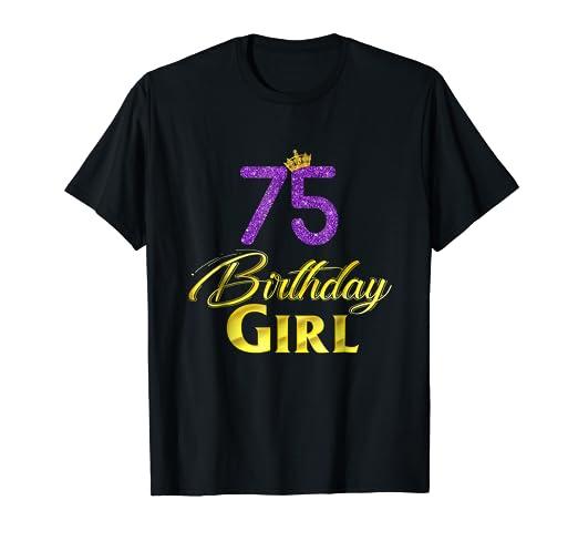 Amazon 75th Bday Girl Princess Shirt 75 Yrs Old Birthday