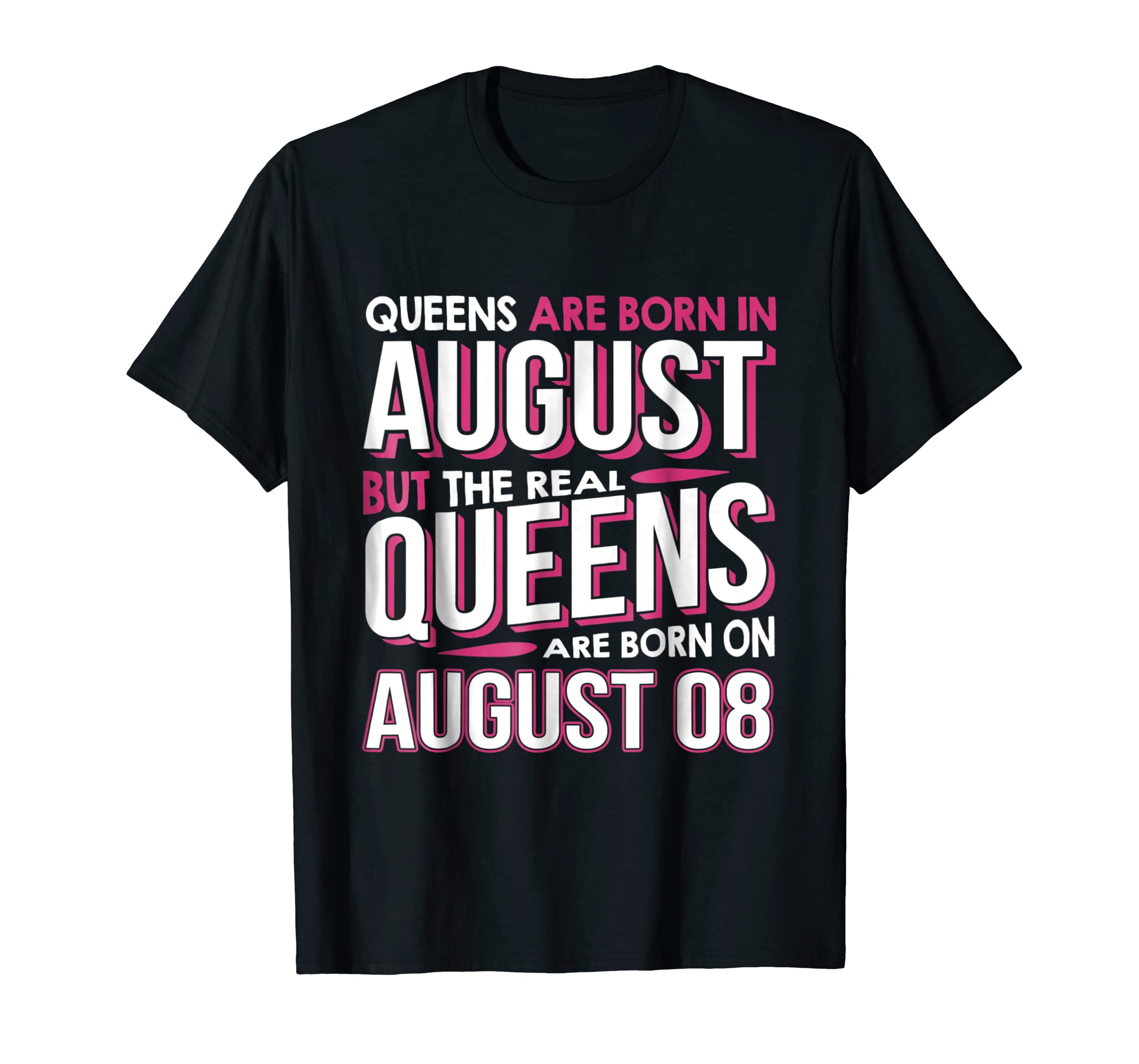 6c92997a8 Amazon.com: Real Queens Are Born On August 08 T-shirt 8th Birthday Gifts:  Clothing