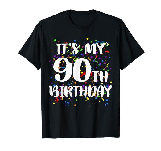 Amazon Its My 90th Birthday Shirt Happy Funny Gift