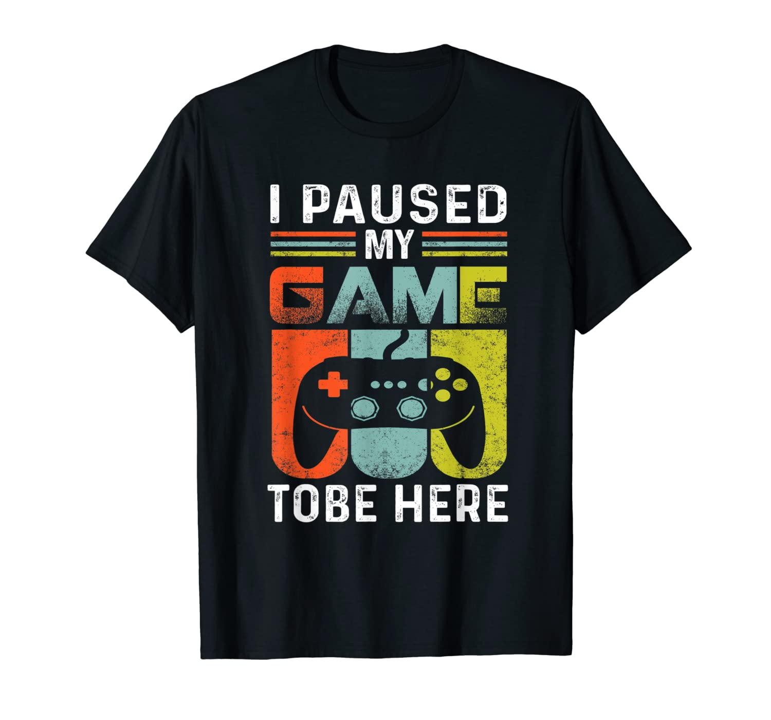 Paused My Game To Be Here Shirts