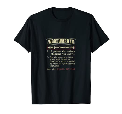 0e99714bd Image Unavailable. Image not available for. Color: Woodworker - Funny Woodworking  T-shirt