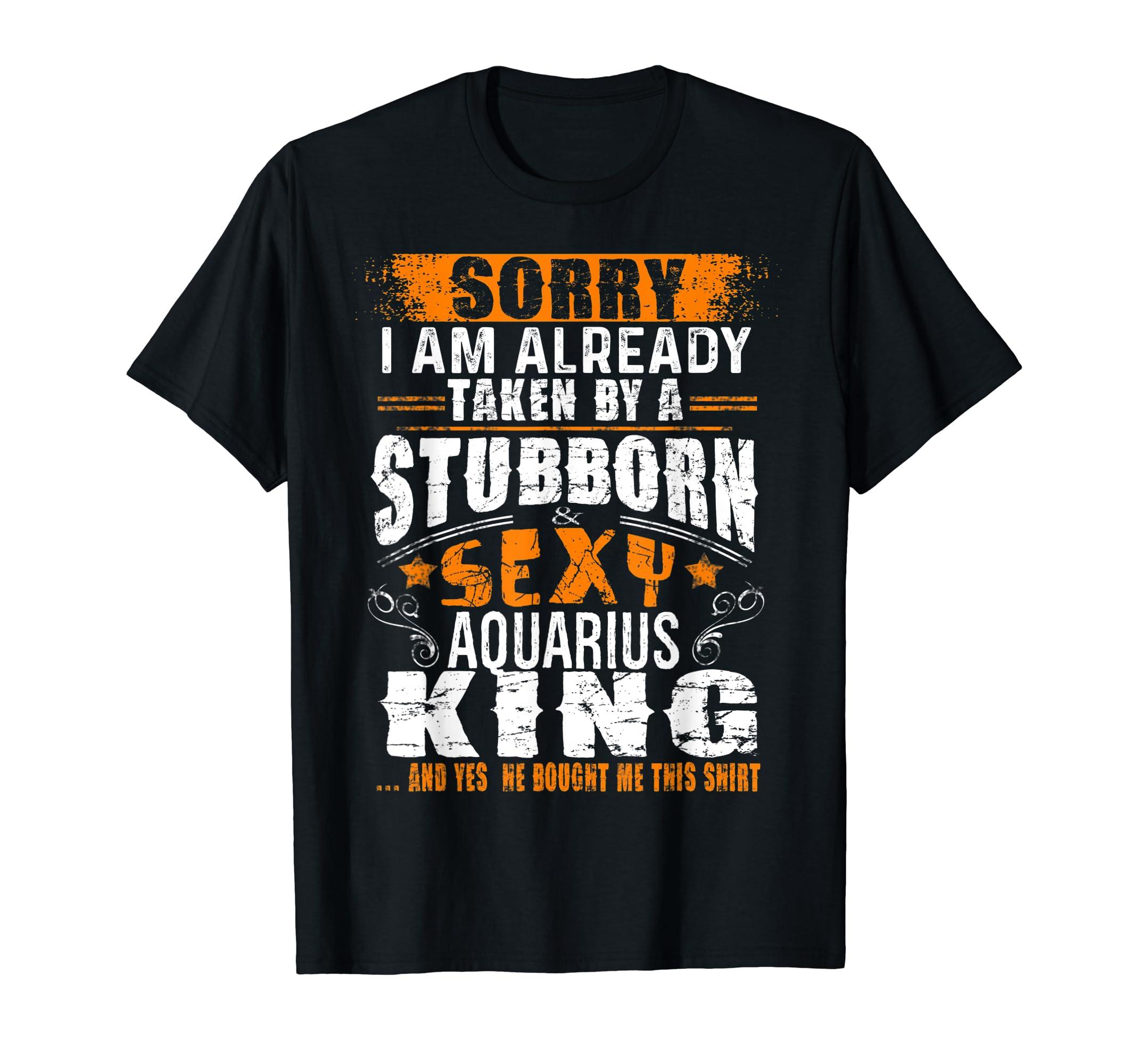 Amazon com: Sorry Already Taken By Stubborn Sexy Aquarius