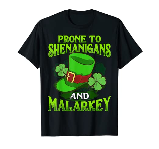 a26ad16dc Image Unavailable. Image not available for. Color: Prone To Shenanigans And Malarkey  T Shirt St Patricks Day