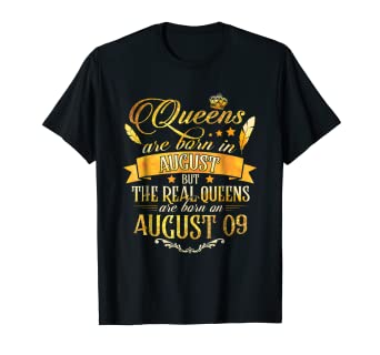 69ef3f5f3 Image Unavailable. Image not available for. Color: Real Queen Are Born On  August 9 T Shirt