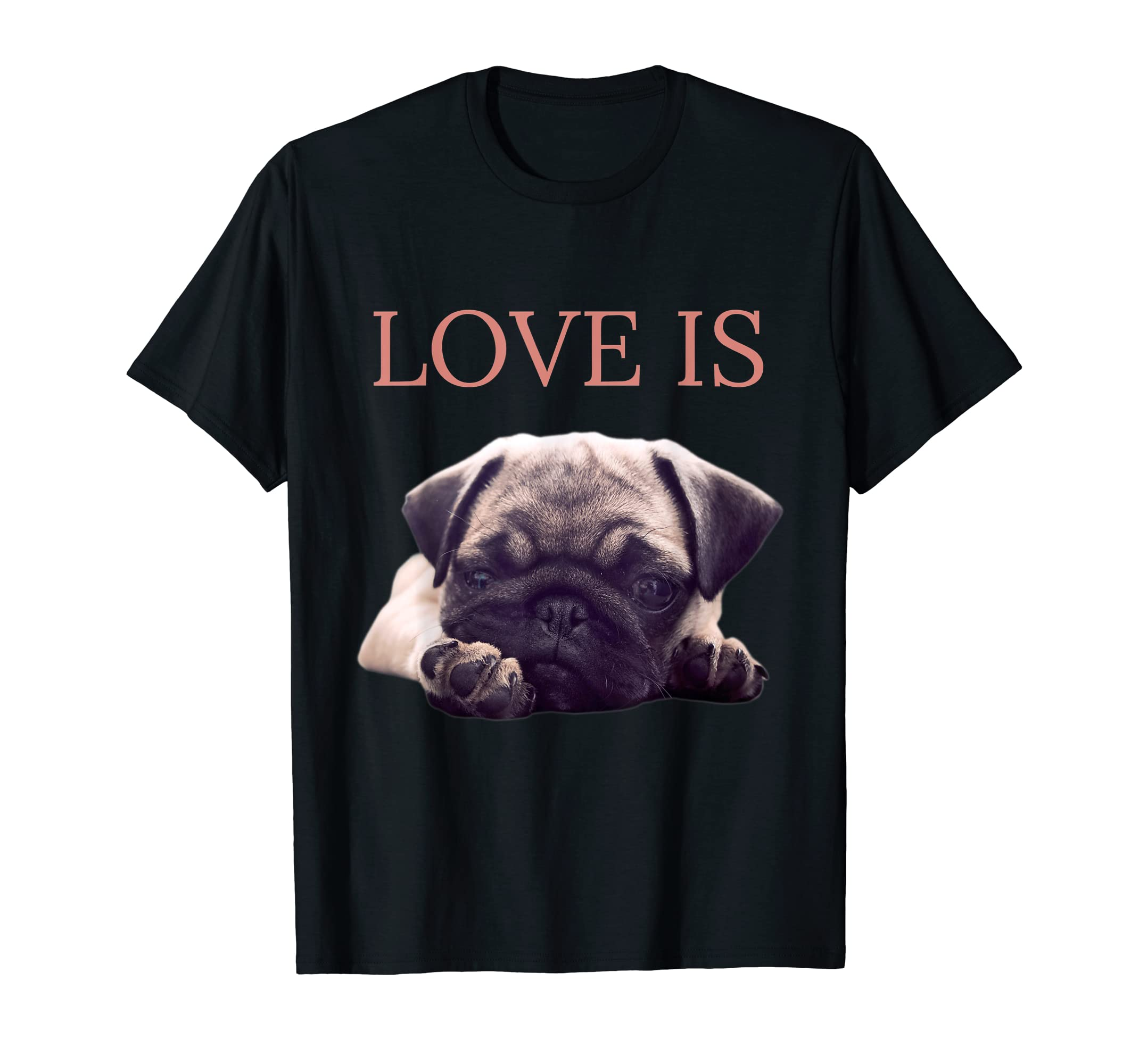 Mothers Day Pug Shirt Women Men Pug Mom Life Tee Love Is Dog-Men's T-Shirt-Black