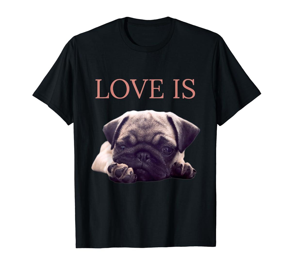 Mothers Day Pug Shirt Women Men Pug Mom Life Tee Love Is Dog-Men's T-Shirt-Black