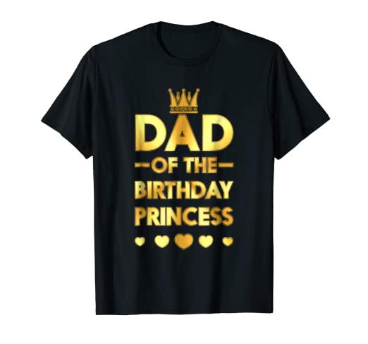 68ece287 Image Unavailable. Image not available for. Color: Dad Of The Birthday  Princess Golden Matching Family T-shirt