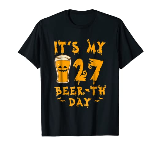 its my 27th beerth day halloween t shirt ideas