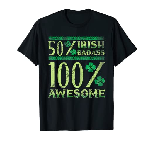 4693ca0e Image Unavailable. Image not available for. Color: 50% Irish Badass 100% Awesome  T-Shirt ...