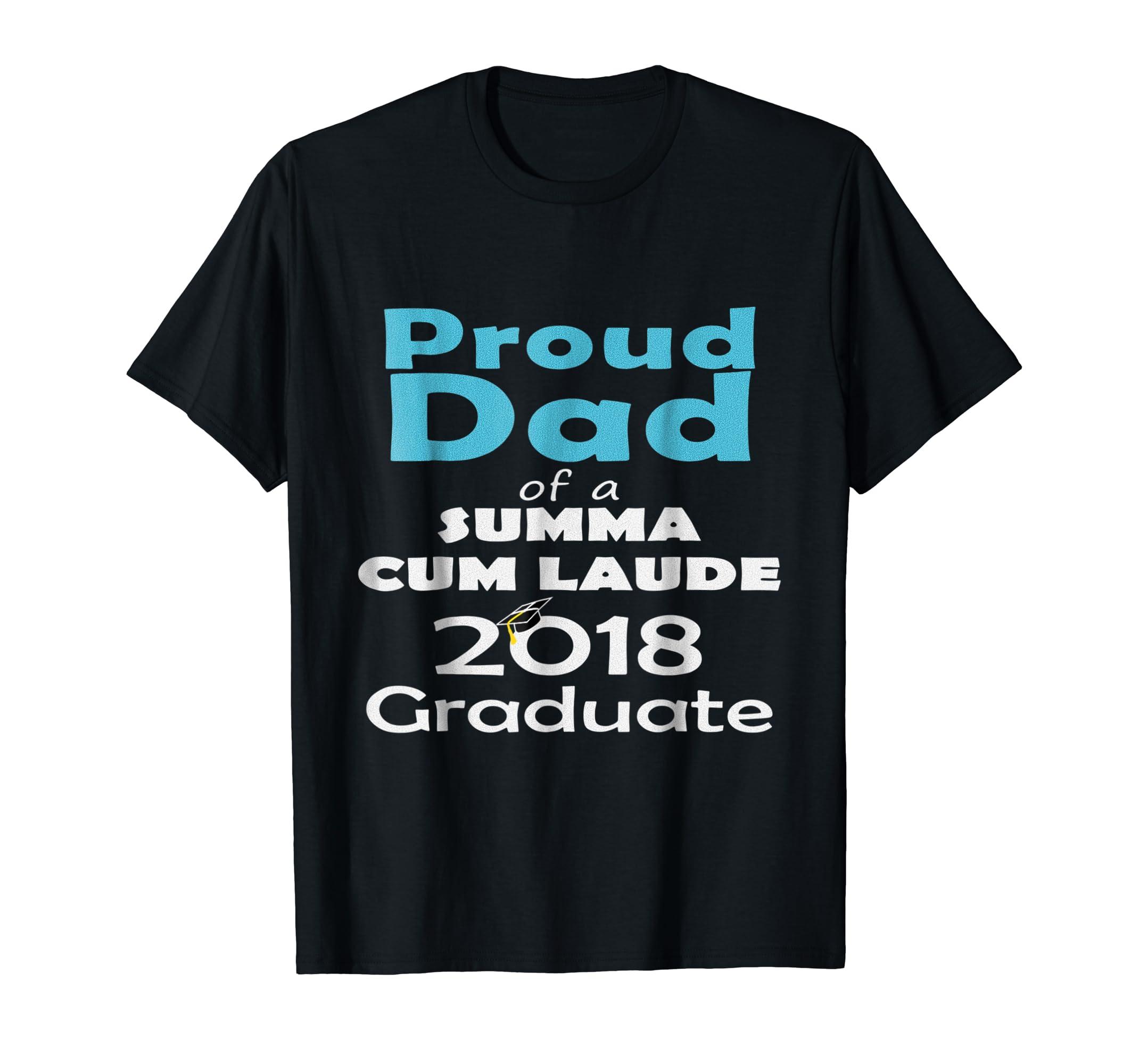 6c39780b Amazon.com: Proud Dad of Summa Cum Laude Class of 2018 Graduate: Clothing