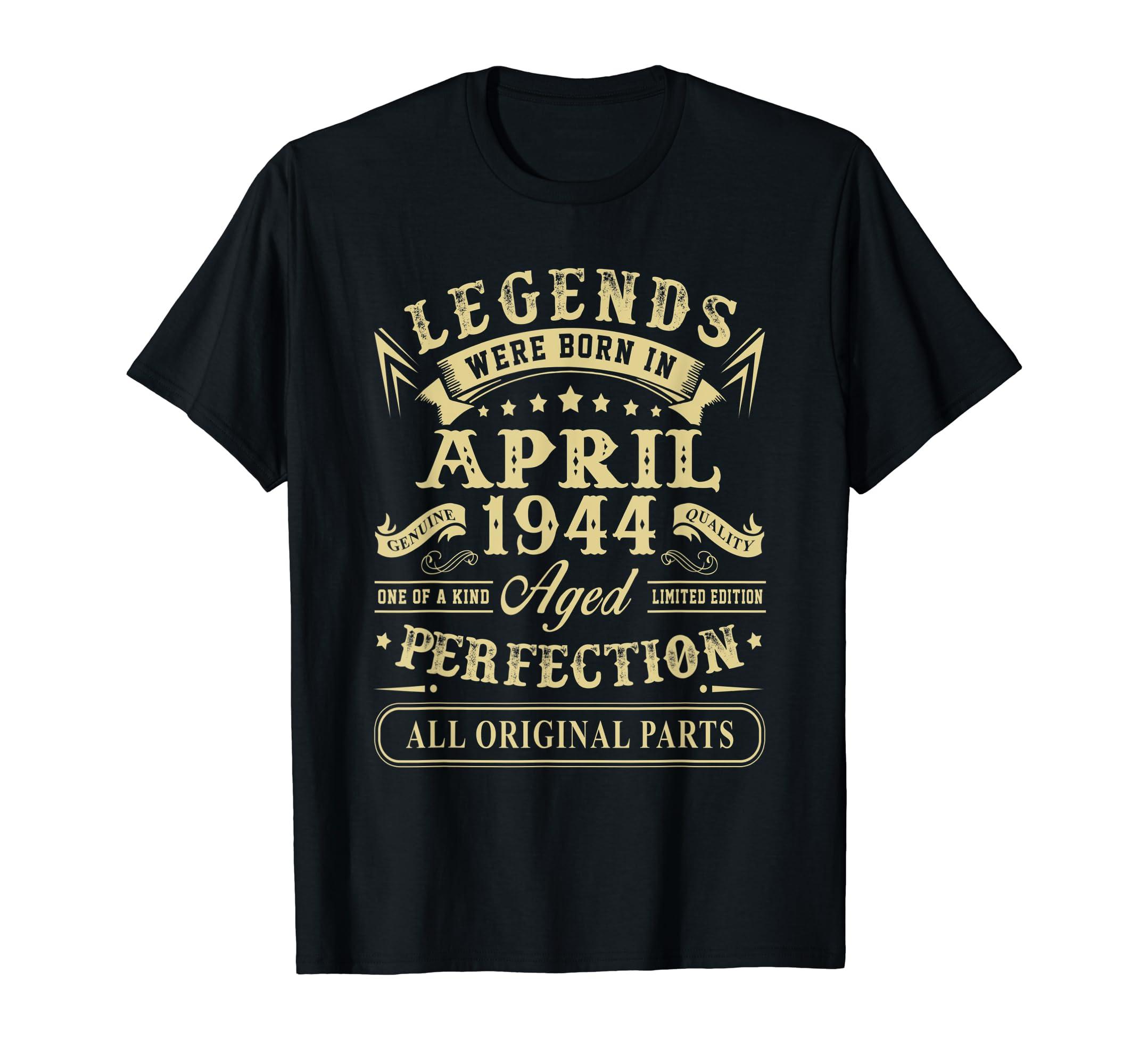 April 1944 75th Birthday Gift 75 Year Old Men Women Shirt