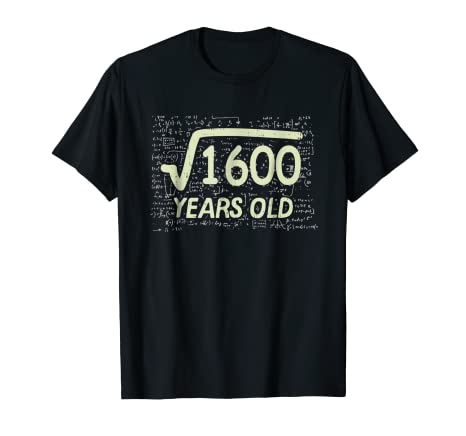 Amazon Square Root Of 1600 Shirt Years Old 40th Birthday Gift