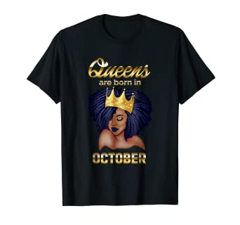 a31c9964f Image Unavailable. Image not available for. Color: Queens Are Born In October  Birthday T-Shirt for Black Women