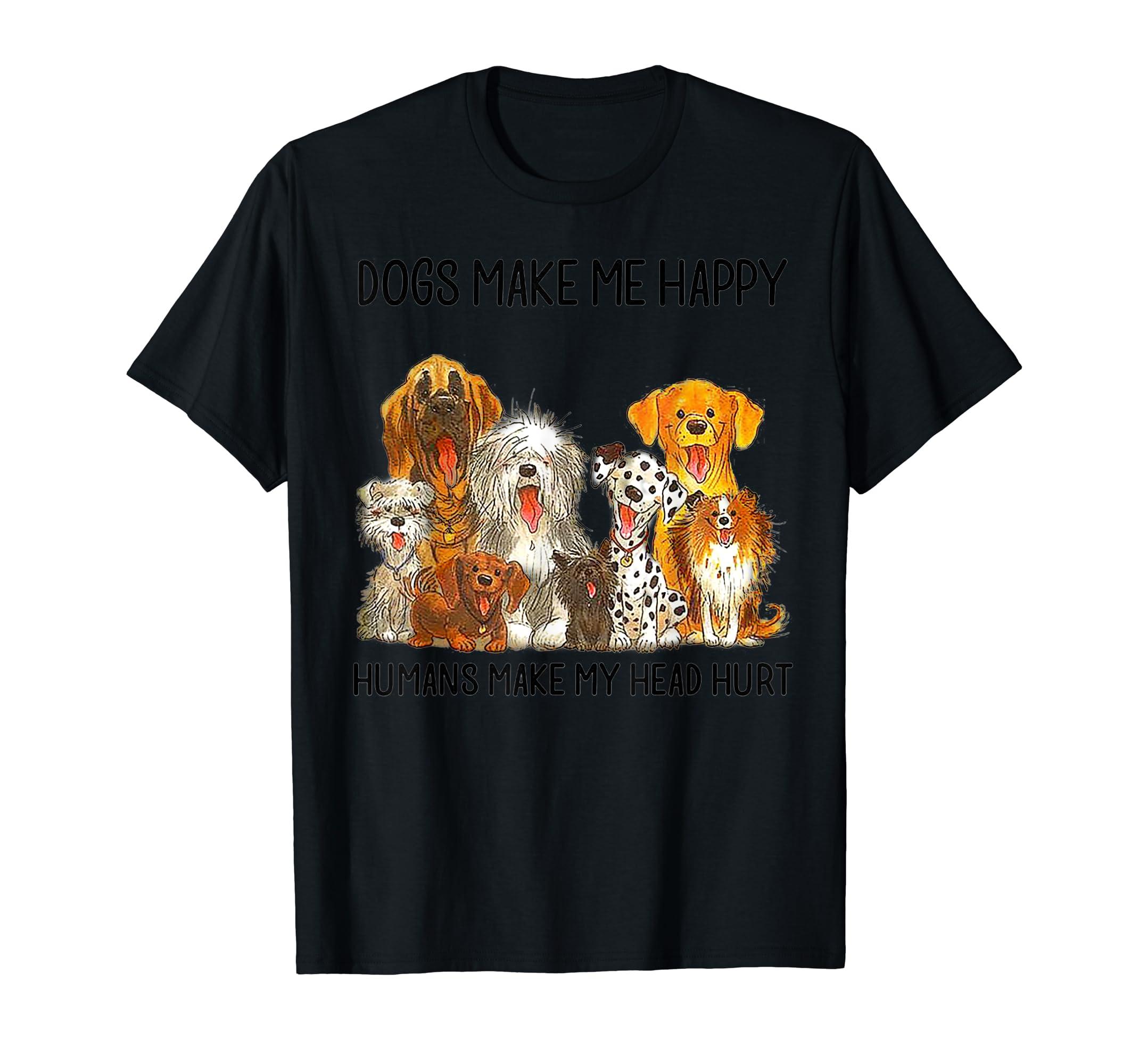 Dogs Make Me Happy Humans Make My Head Hurt Tshirt-Men's T-Shirt-Black