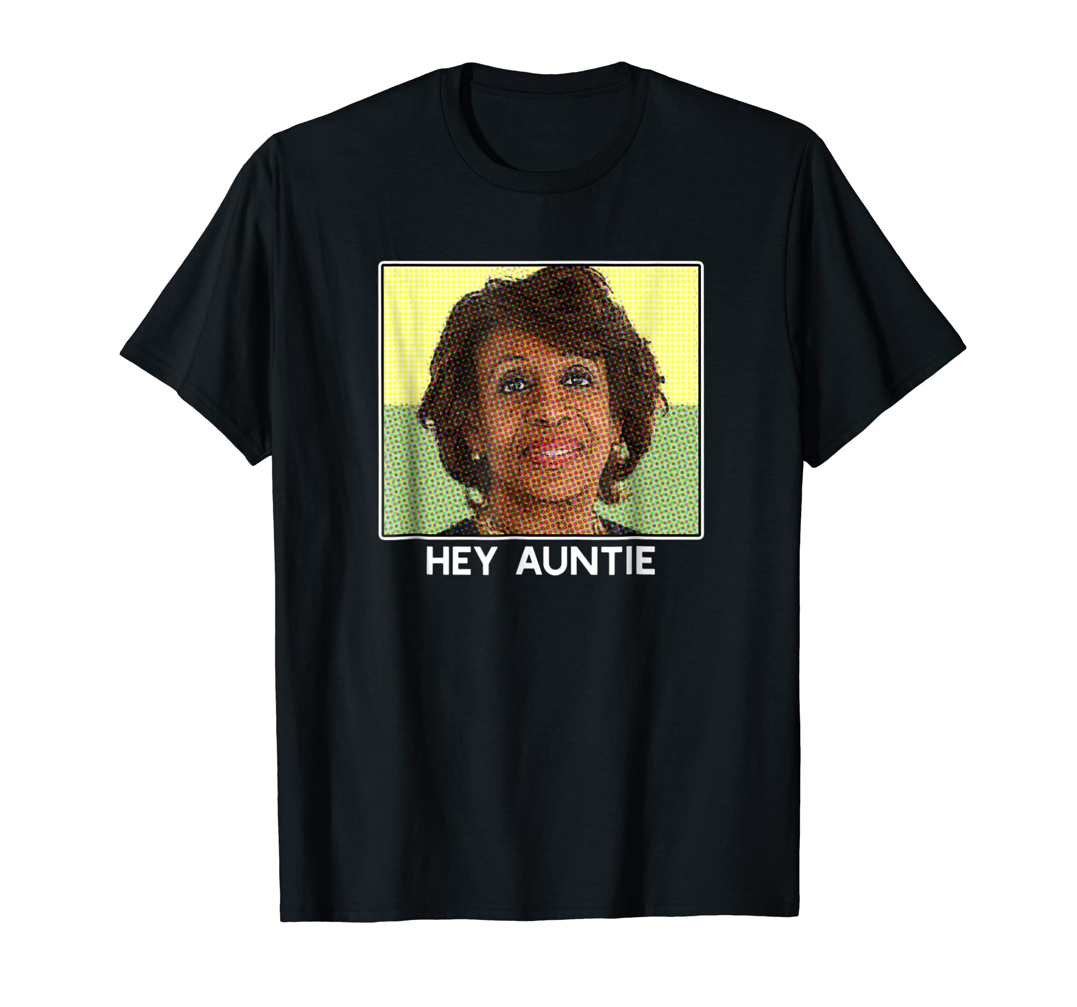 Amazoncom Hey Auntie Maxine Waters Funny Politics T Shirt Gift Meme