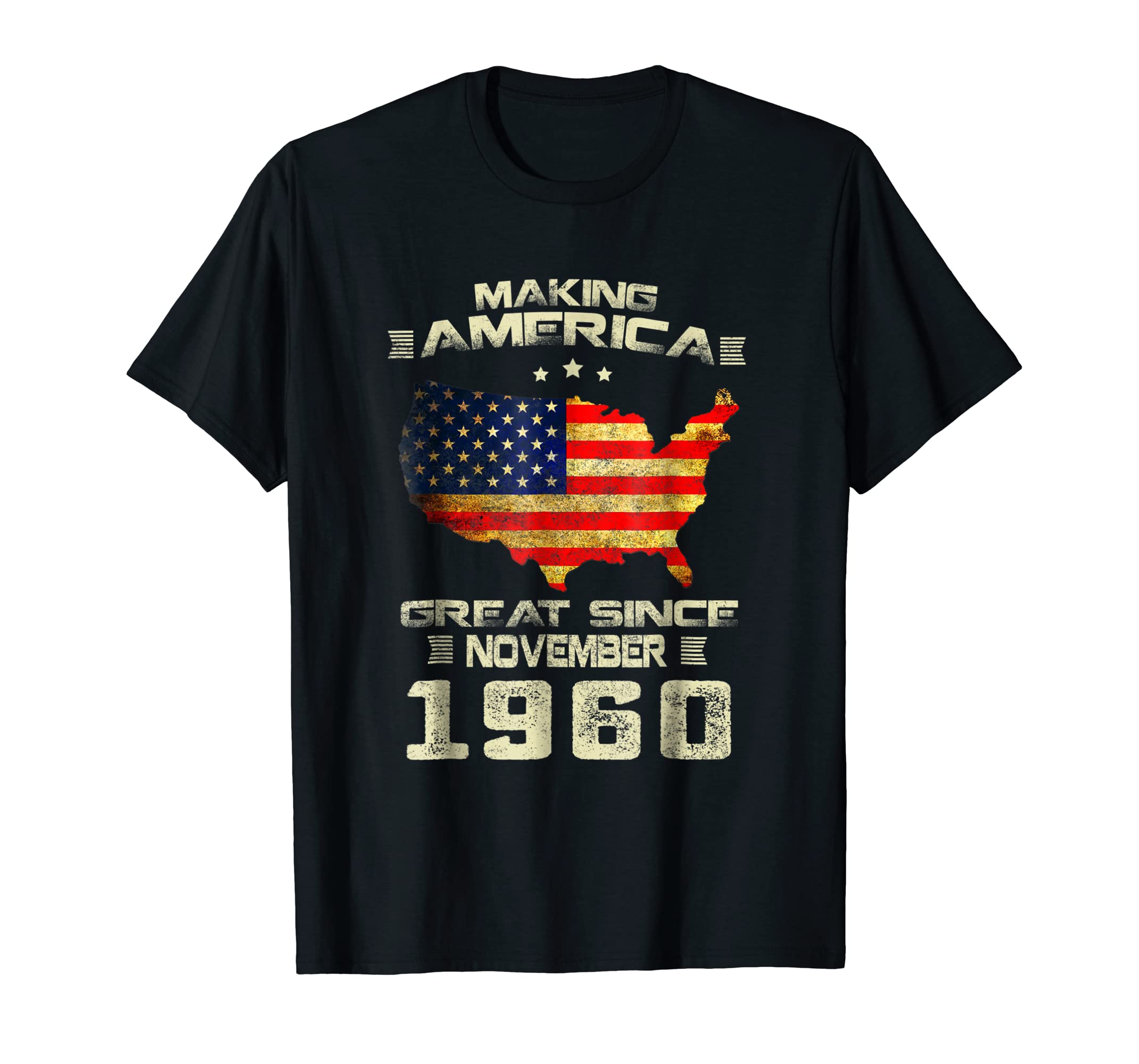Making America Great Since November 1960 58th Birthday Gift-SFL