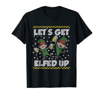 Amazoncom Lets Get Elfed Up Ugly Christmas Sweater Style T Shirt