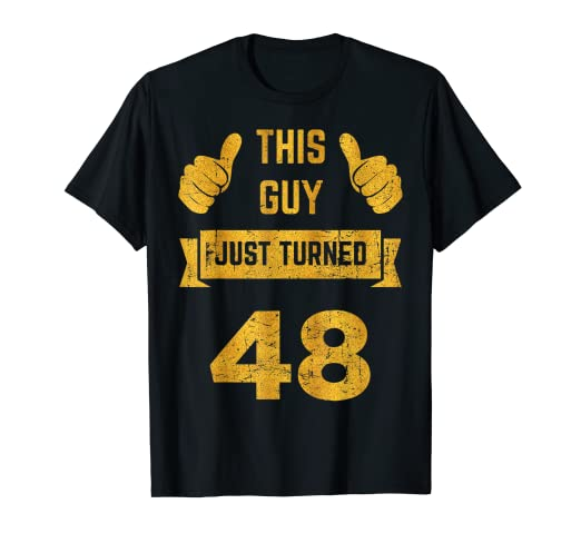 Amazon Funny 48th Birthday Gift This Guy Just Turned 48 T Shirt