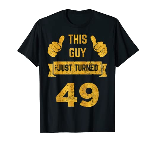 Amazon Funny 49th Birthday Gift This Guy Just Turned 49 T Shirt