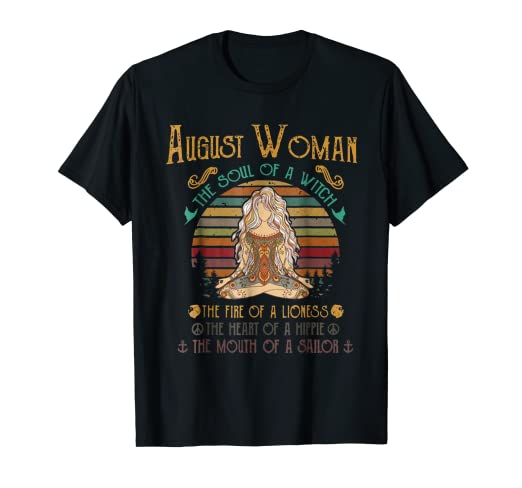 4bdc0f92 Image Unavailable. Image not available for. Color: august woman the soul of  a witch mouth of a sailor Tshirt
