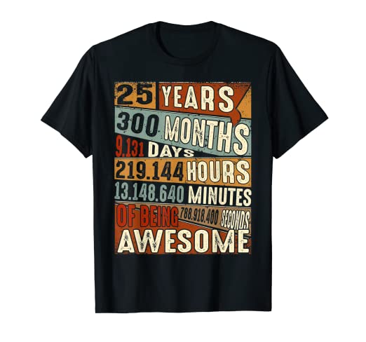 Amazon Vintage 25 Years Old 25th Birthday Gifts 300 Months T