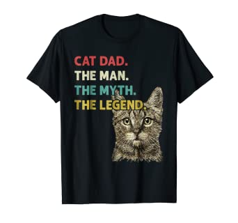 fa644e9ba Image Unavailable. Image not available for. Color: Cat Dad The Man The Myth  the Legend T-Shirt