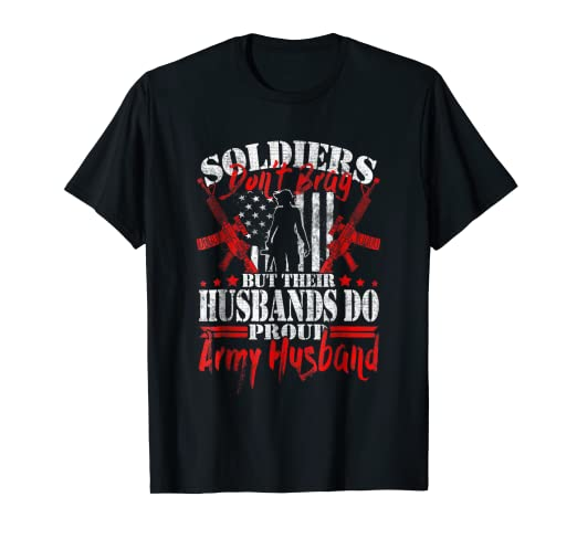 Amazon Proud Army Husband Shirt Soldiers Dont Brag