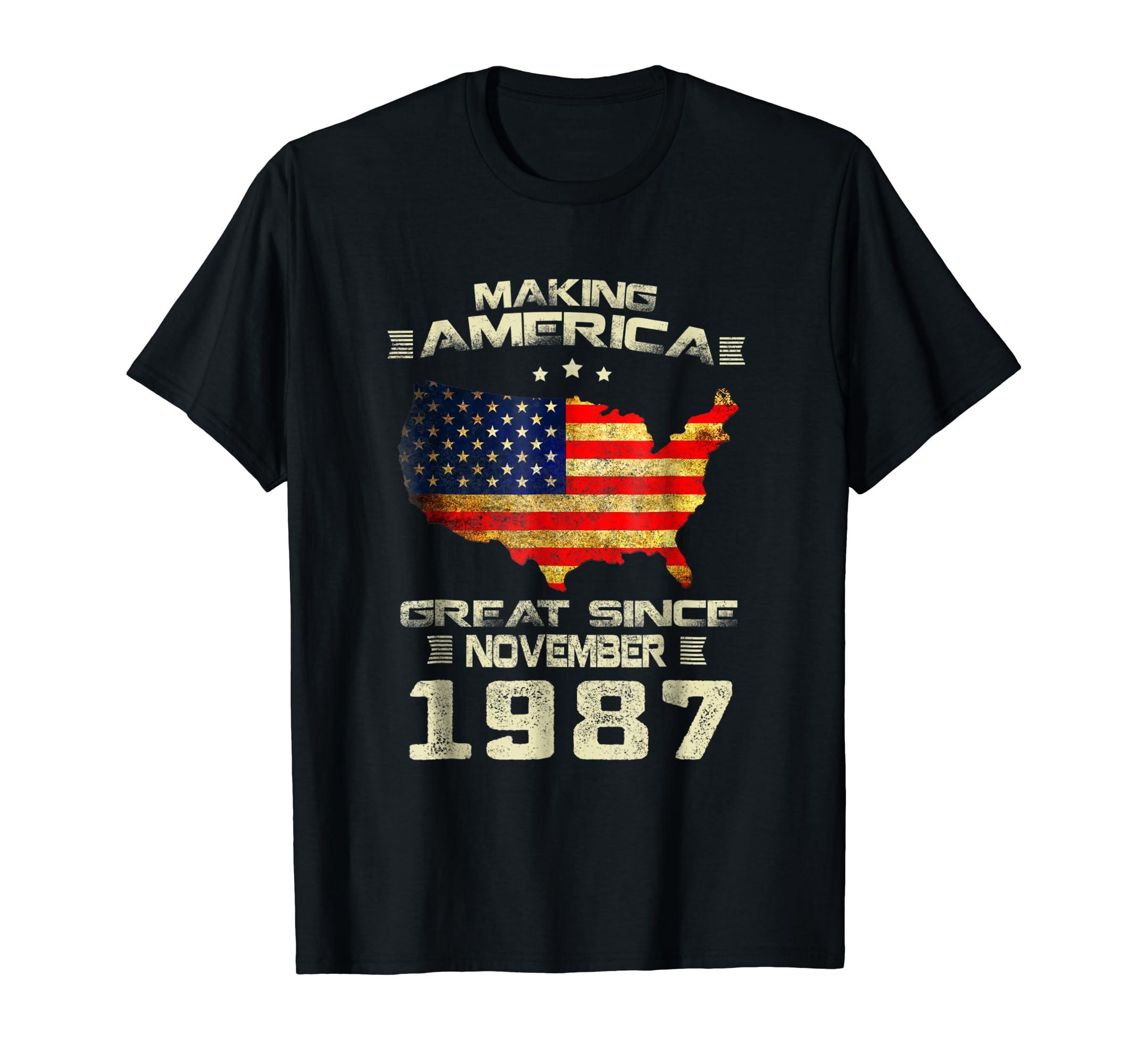 Making America Great Since November 1987 31st Birthday Gift-SFL
