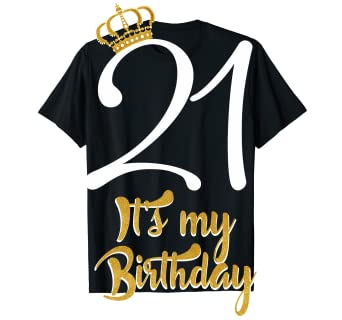 ea41949e2 Image Unavailable. Image not available for. Color: 21st it's my Birthday  Girl T-Shirt 21st Fabulous Queen Women