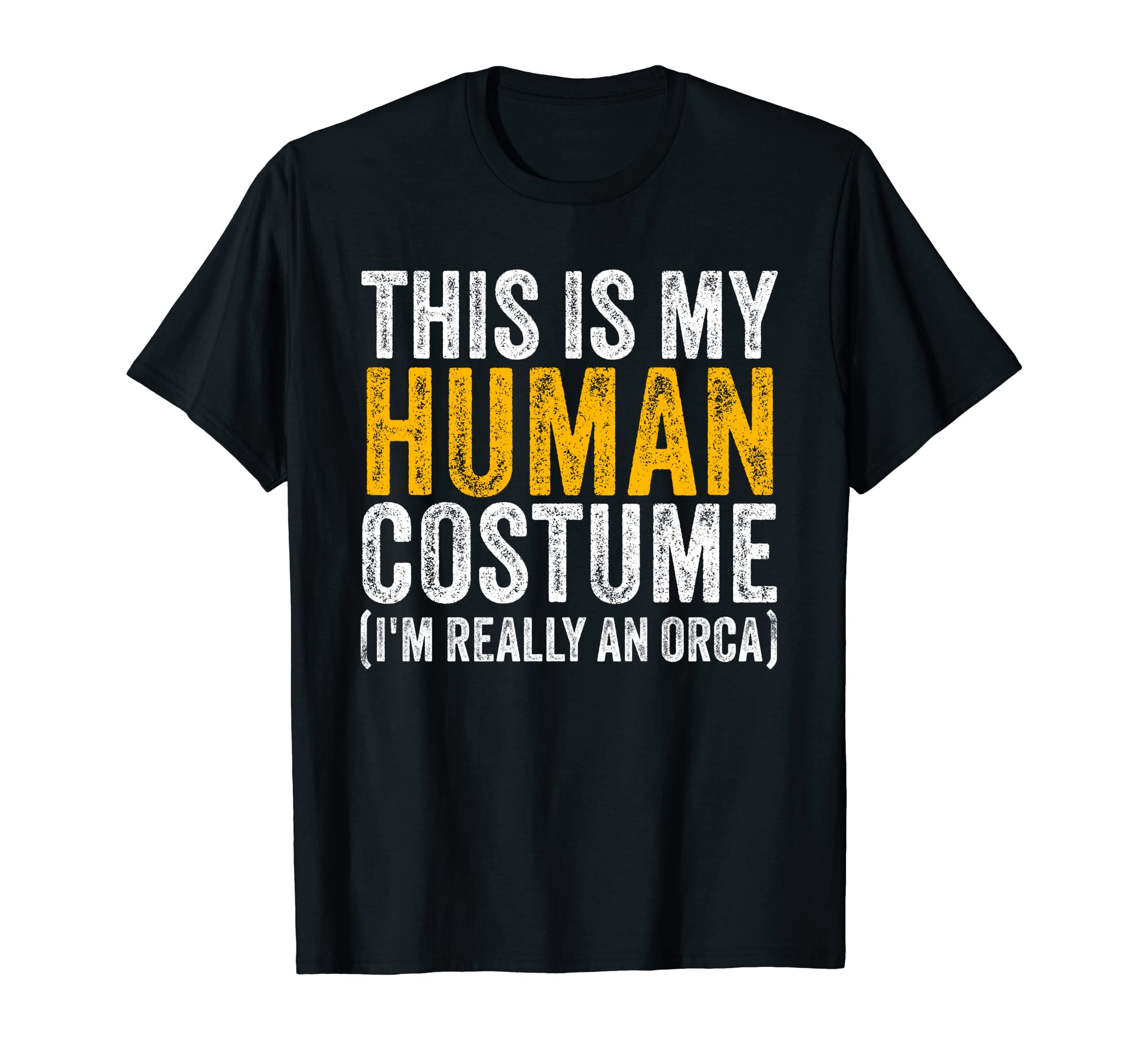 This Is My Human Costume I'm Really An Orca Halloween Whale Sweatshirt-Men's T-Shirt-Black
