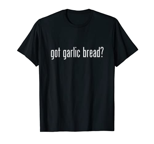 Got Garlic Bread Retro Advert Logo Parody Funny T Shirt