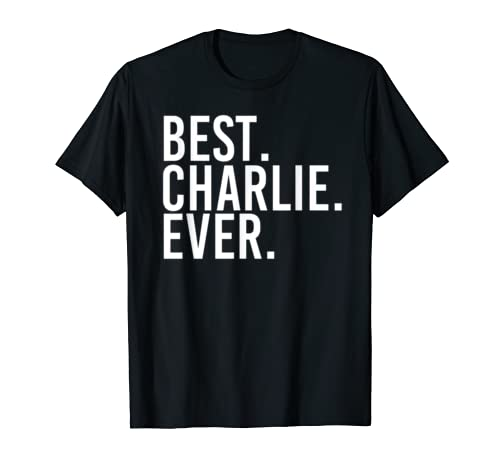 Best. Charlie. Ever. Shirt Funny Men Father's Gift Idea