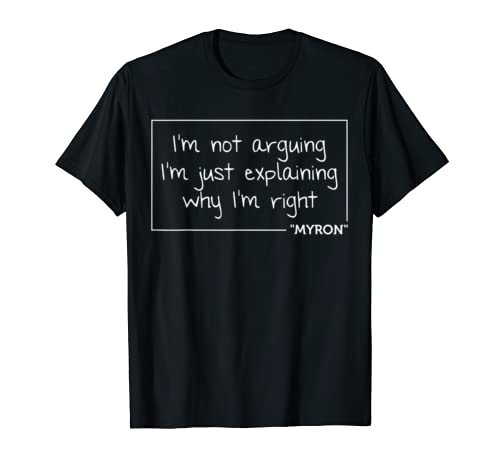 Myron Quote Funny Birthday Personalized Name Gift Idea T Shirt