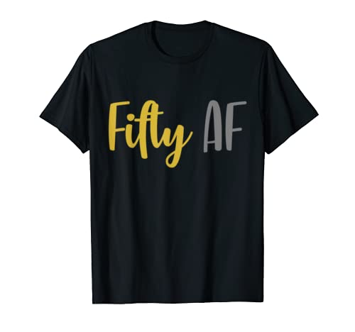 Fifty Af Shirt Funny 50th Birthday For Him & Her 50 Af T Shirt
