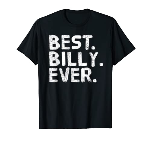 Best. Billy. Ever. Funny Men Father's Gift Idea T Shirt