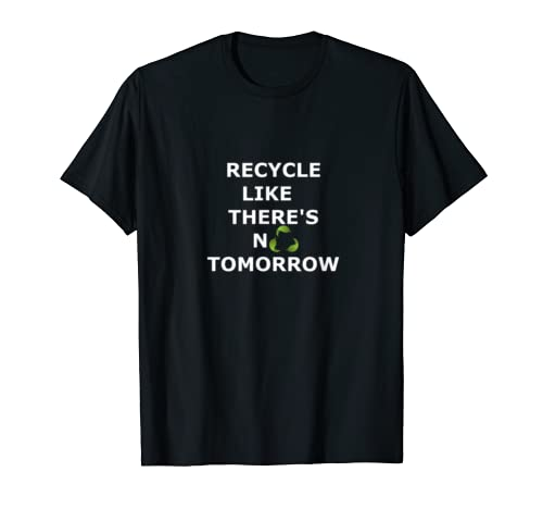 Recycle Like There's No Tomorrow