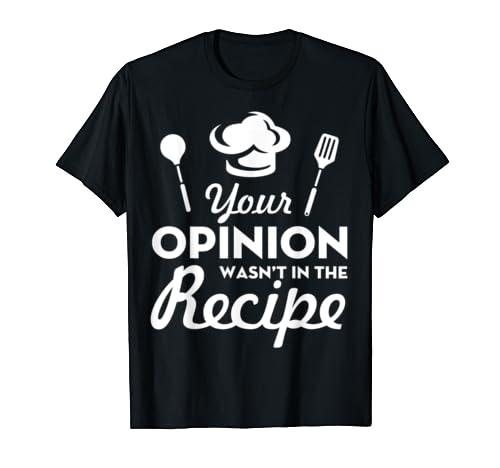 Opinion Recipe Funny Chef T Shirt