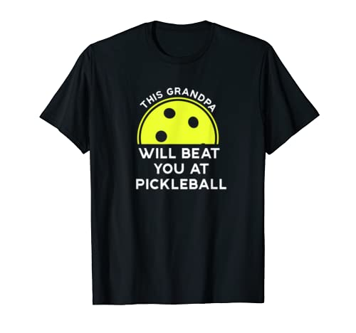 Mens This Grandpa Will Beat You At Pickleball T Shirt