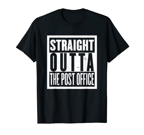 Straight Outta The Post Office Funny Postal Worker T Shirt