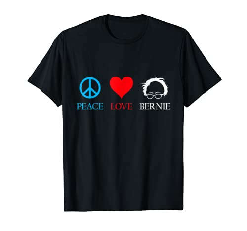 Peace Love Bernie Sanders   Bernie Sanders 2020 Election T Shirt