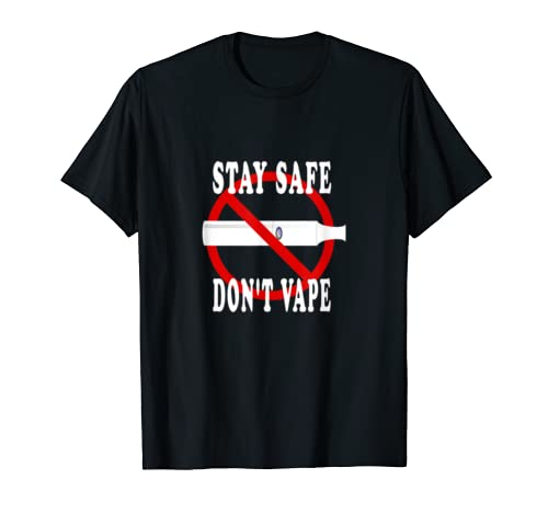 Stay Safe Don't Vape Tee Against Vapor Unhealthy Gift Tee T Shirt