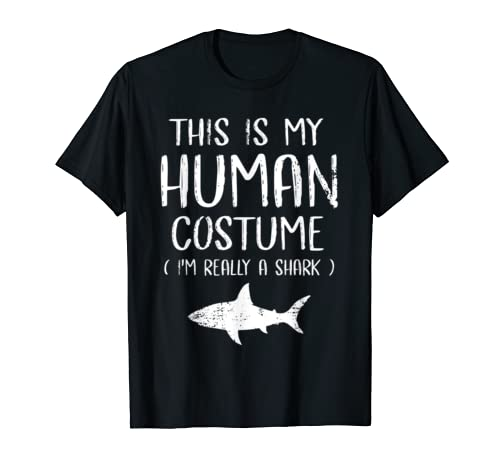 This Is My Human Costume I'm Really A Shark T Shirt
