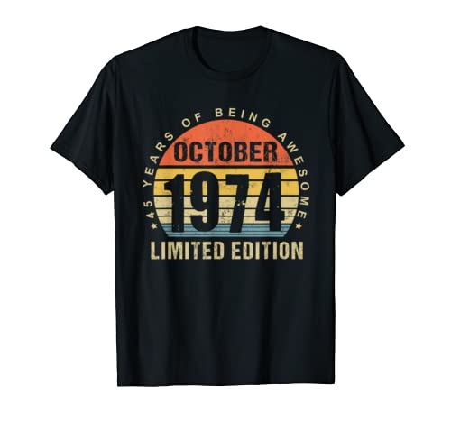 Born October 1974 Limited Edition Bday Gifts 45th Birthday T Shirt