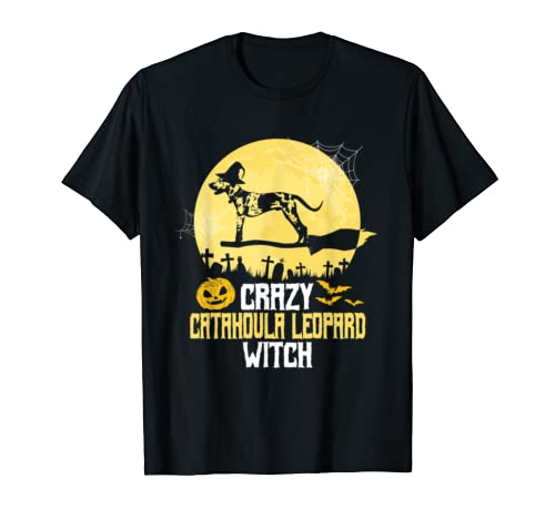 Crazy Catahoula Leopard Witch Humor Catahoula Dog Halloween  T Shirt