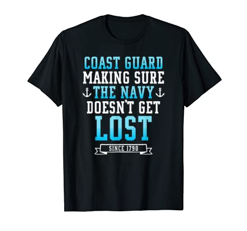 Funny Coast Guard Making Sure Navy Doesn't Get Lost T Shirt T Shirt