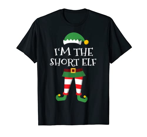 I'm The Short Elf Shirt Gift Matching Family Group Christmas T Shirt