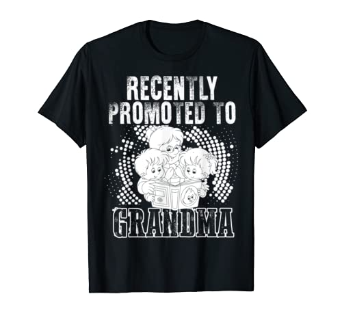 Recently Promoted To Grandma, Gift For Grandma T Shirt