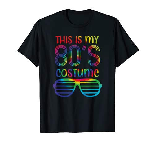 This Is My 80's Costume Party | Colorful Tie Dye Gift T Shirt